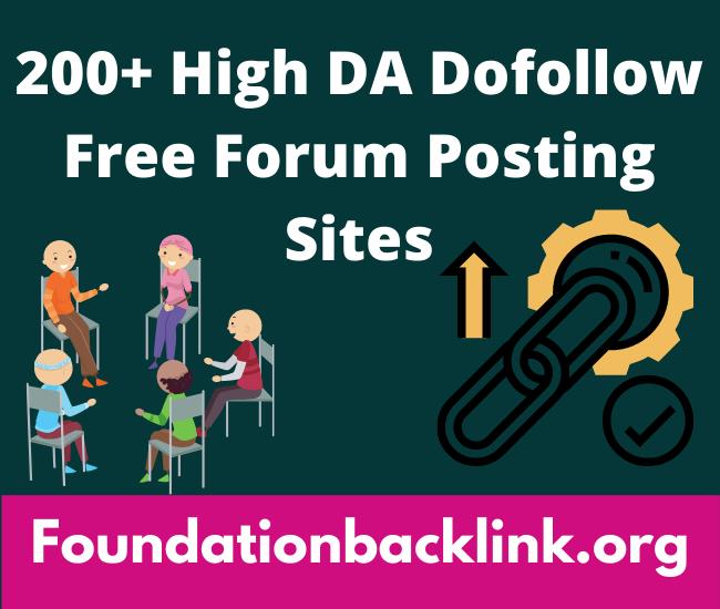 200+ High DA Dofollow Free Forum Posting Sites List 2021