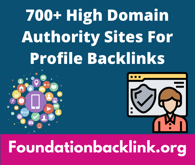 700+ High Domain Authority Sites For Backlinks, Profile Link